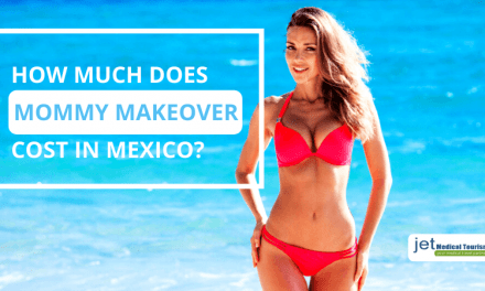 How Much Does Mommy Makeover Cost in Mexico?