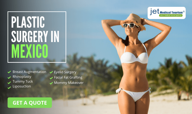 Cosmetic and Plastic Surgery in Mexico: Jet Medical Tourism®