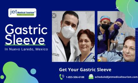 Gastric Sleeve Nuevo Laredo, Mexico