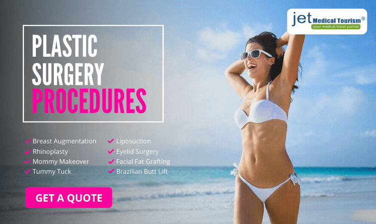 Plastic Surgery Procedures at Jet Medical Tourism®