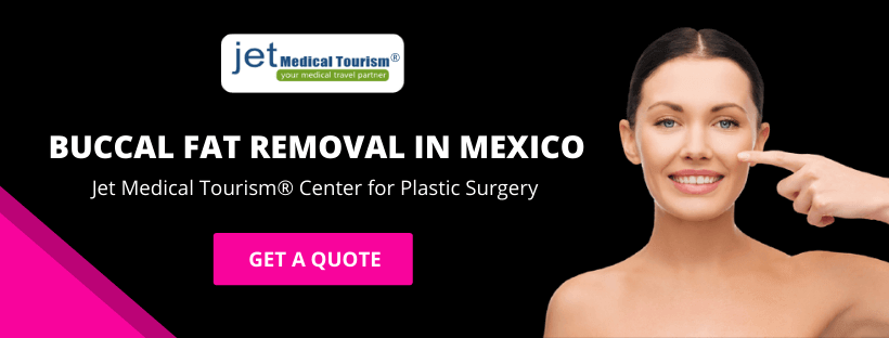 Buccal Fat Removal in Mexico