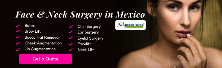 Plastic Surgery in Mexico: Face and Neck Procedures