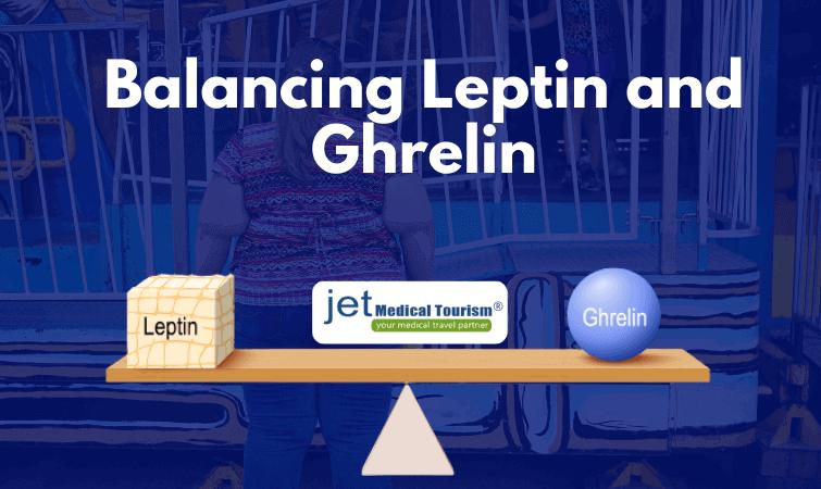 Balance Leptin and Ghrelin