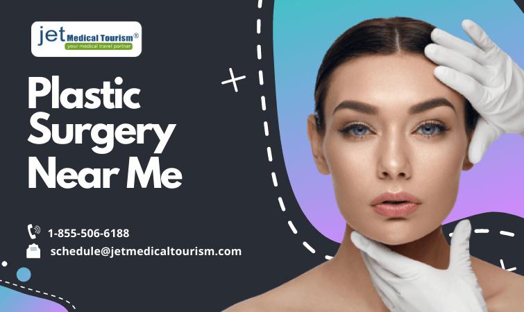 Plastic Surgery Near Me