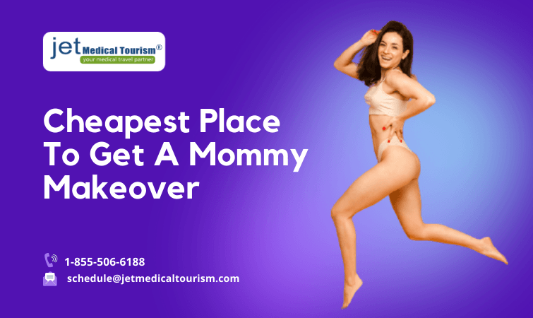 Cheapest Place To Get A Mommy Makeover